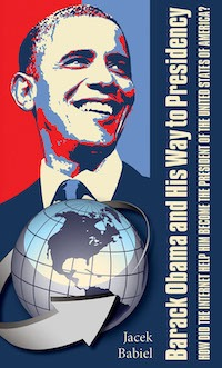 Barack Obama and his way to presidency: how did the internet help him to become The President of The United States of America